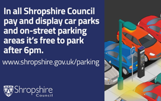 In all Shropshire Council pay and display car parks and on-street parking areas it is free to park after 6pm