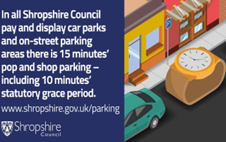 In all Shropshire Council pay and display car parks and on-street parking you can have 15 minutes free to pop and shop