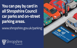 You can pay by card in all Shropshire Council car parks and on-street parking areas